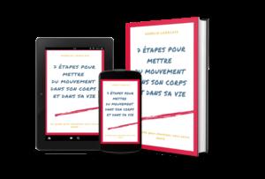 Guide-7 étapes pour mettre du mouvement dans son corps et dans sa vie